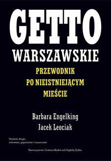 Chomikuj, ebook online Getto warszawskie. Przewodnik po nieistniejącym mieście. Barbara Engelking
