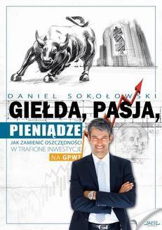 Ebook Giełda, pasja, pieniądze! pdf
