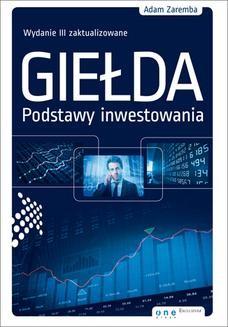 Chomikuj, ebook online Giełda. Podstawy inwestowania. Wydanie III zaktualizowane. Adam Zaremba