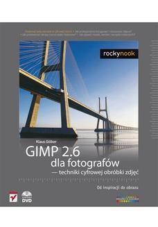 Chomikuj, ebook online GIMP 2.6 dla fotografów – techniki cyfrowej obróbki zdjęć. Od inspiracji do obrazu. Klaus Gölker