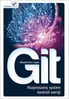 Chomikuj, ebook online Git. Rozproszony system kontroli wersji. Włodzimierz Gajda