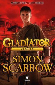 Chomikuj, pobierz ebook online Gladiator (Tom 4). Gladiator. Zemsta. Simon Scarrow