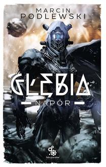 Chomikuj, ebook online Głębia. Tom 3 – Napór. Marcin Podlewski