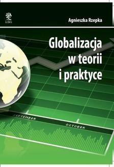 Chomikuj, ebook online Globalizacja w teorii i praktyce. Agnieszka Rzepka