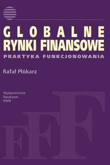 Chomikuj, ebook online Globalne rynki finansowe. Rafał Płókarz