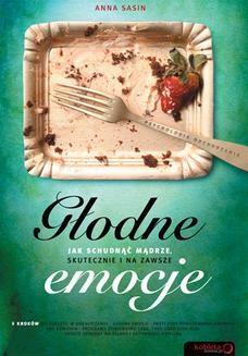 Chomikuj, ebook online Głodne emocje. Jak schudnąć mądrze, skutecznie i na zawsze. Anna Sasin