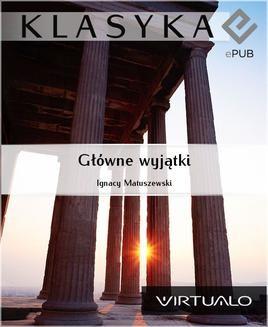 Chomikuj, ebook online Główne wyjątki. Ignacy Matuszewski