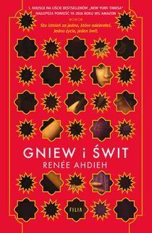 Chomikuj, ebook online Gniew i świt. Renee Ahdieh