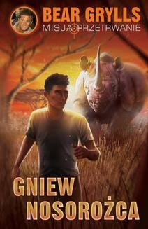 Chomikuj, ebook online Gniew nosorożca. Bear Grylls