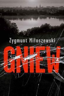 Chomikuj, ebook online Gniew. Zygmunt Miłoszewski