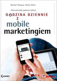 Chomikuj, pobierz ebook online Godzina dziennie z mobile marketingiem. Rachel Pasqua