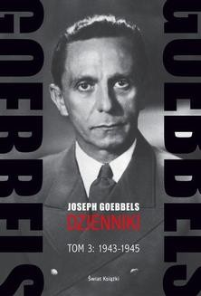 Chomikuj, ebook online Goebbels. Dzienniki. Tom 3: 1943-1945. Joseph Goebbels