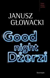 Chomikuj, ebook online Good night, Dżerzi. Janusz Głowacki