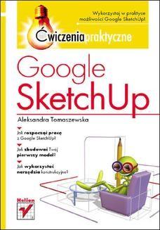 Chomikuj, ebook online Google SketchUp. Ćwiczenia praktyczne. Aleksandra Tomaszewska