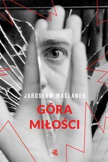 Chomikuj, ebook online Góra miłości. Jarosław Maślanek