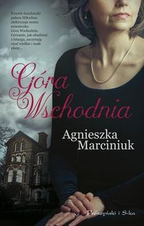Chomikuj, ebook online Góra Wschodnia. Agnieszka Marciniuk