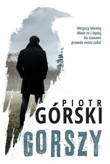 Chomikuj, pobierz ebook online Gorszy. Piotr Górski