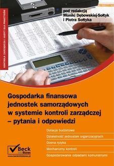 Chomikuj, pobierz ebook online Gospodarka finansowa jednostek samorządowych w systemie kontroli zarządczej. Monika Dębowska-Sołtyk