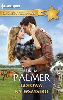 Chomikuj, ebook online Gotowa na wszystko. Diana Palmer