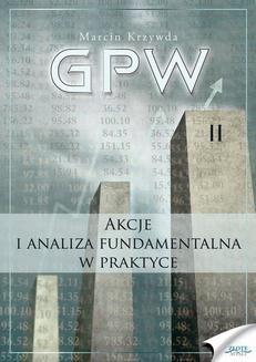 Chomikuj, ebook online GPW II – Akcje i analiza fundamentalna w praktyce. Marcin Krzywda