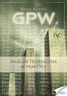 Chomikuj, ebook online GPW IV – Analiza techniczna w praktyce. Marcin Krzywda