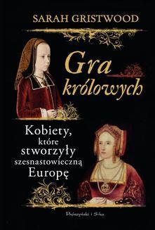 Chomikuj, ebook online Gra królowych. Sarah Gristwood