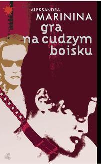 Chomikuj, ebook online Gra na cudzym boisku. Aleksandra Marinina