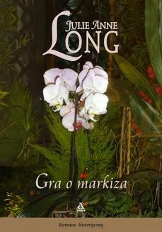 Chomikuj, ebook online Gra o markiza. Julie Anne Long