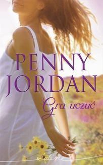 Chomikuj, pobierz ebook online Gra uczuć. Penny Jordan