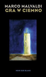 Chomikuj, ebook online Gra w ciemno. Marco Malvaldi