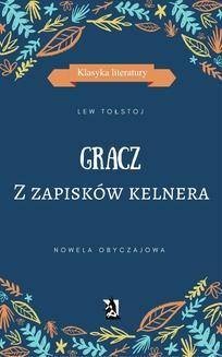 Chomikuj, ebook online GRACZ. Z zapisków kelnera. Lew Tołstoj
