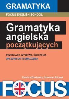 Chomikuj, ebook online Gramatyka angielska dla początkujących. Focus English School s.c.