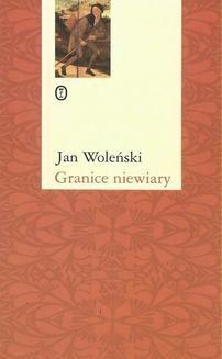 Chomikuj, ebook online Granice niewiary. Jan Woleński