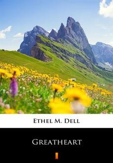 Chomikuj, ebook online Greatheart. Ethel M. Dell