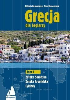 Chomikuj, pobierz ebook online Grecja dla żeglarzy. Tom 1. Piotr Kasperaszek