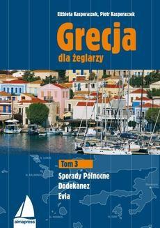 Chomikuj, ebook online Grecja dla żeglarzy. Tom 3. Elżbieta Kasperaszek