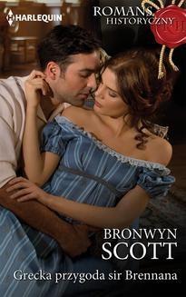 Chomikuj, ebook online Grecka przygoda sir Brennana. Bronwyn Scott