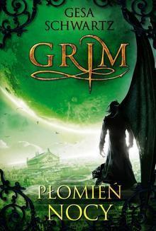 Chomikuj, ebook online Grim 3. Płomień nocy. Gesa Schwartz