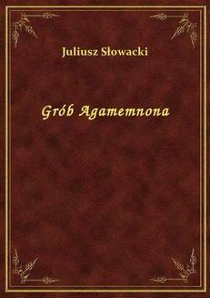 Chomikuj, ebook online Grób Agamemnona. Juliusz Słowacki
