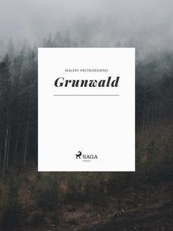 Chomikuj, ebook online Grunwald. Walery Przyborowski
