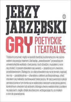 Chomikuj, ebook online Gry poetyckie i teatralne. Jerzy Jarzębski