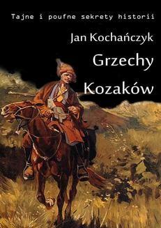 Chomikuj, ebook online Grzechy Kozaków. Jan Kochańczyk