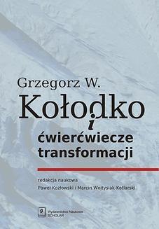 Chomikuj, ebook online Grzegorz W. Kołodko i ćwierćwiecze transformacji. Grzegorz W. Kołodko