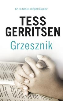 Chomikuj, ebook online Grzesznik. Tess Gerritsen