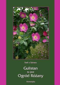 Chomikuj, ebook online Gulistan, to jest ogród różany. Sadi z Szirazu