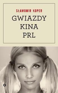 Ebook Gwiazdy kina PRL pdf