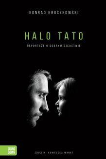 Chomikuj, ebook online Halo Tato. Reportaże o dobrym ojcostwie. Konrad Kruczkowski