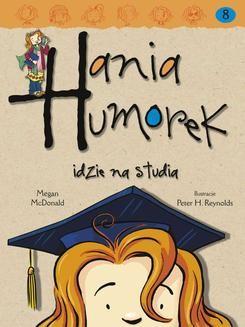 Chomikuj, ebook online Hania Humorek idzie na studia. Megan McDonald