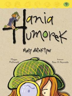 Chomikuj, pobierz ebook online Hania Humorek. Mały detektyw. Megan McDonald
