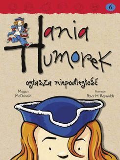 Chomikuj, ebook online Hania Humorek ogłasza niepodleglość. Megan McDonald